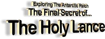 The Final Secret of The Holy Lance - Exploring The Antarctic Reich