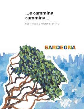 e cammina cammina... Fiabe, luoghi e itinerari di un'isola 368 #Sardegna