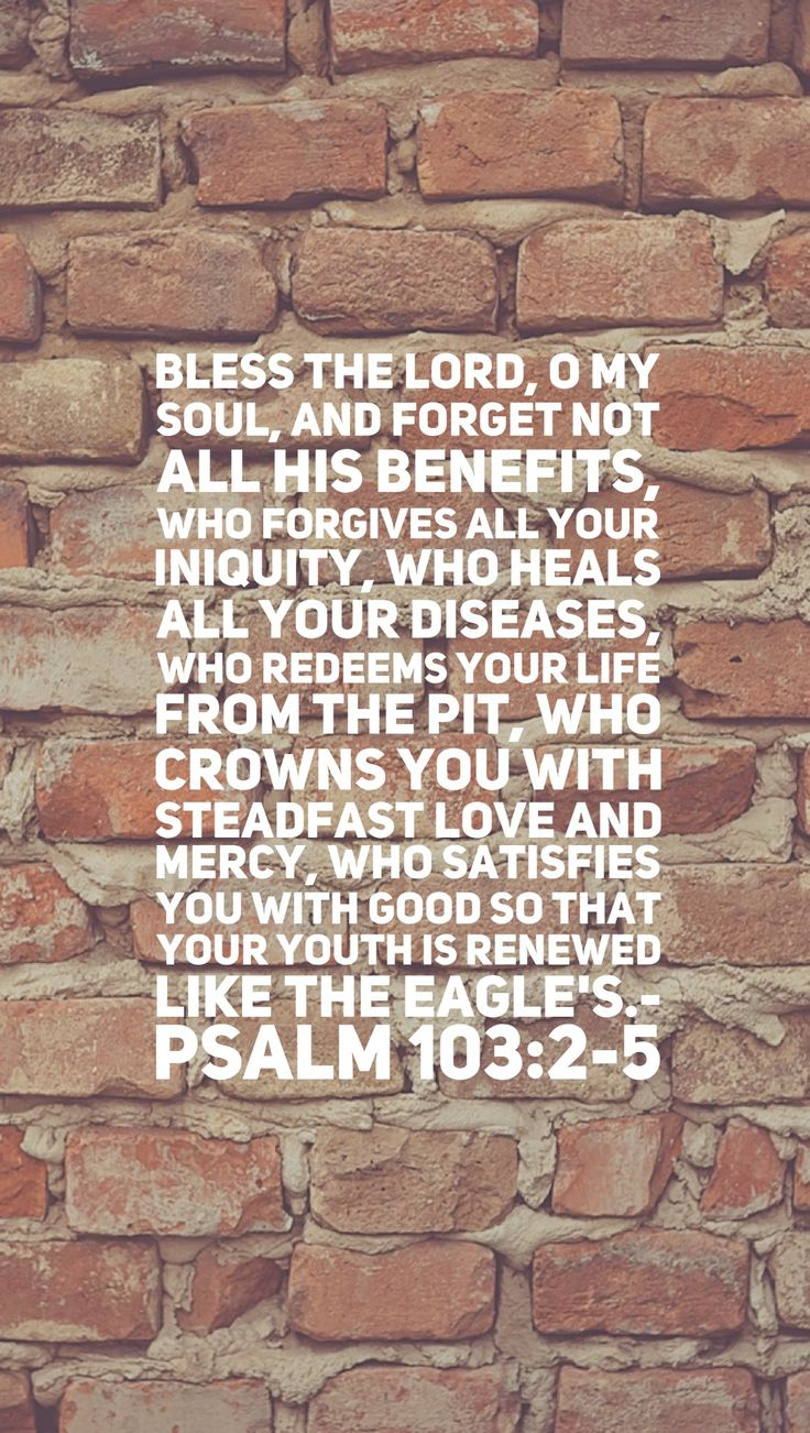 Psalm 103:2-5 #blesstheLord #forgetnot #bible #verse #iphone #wallpaper #psalm #jenleedee