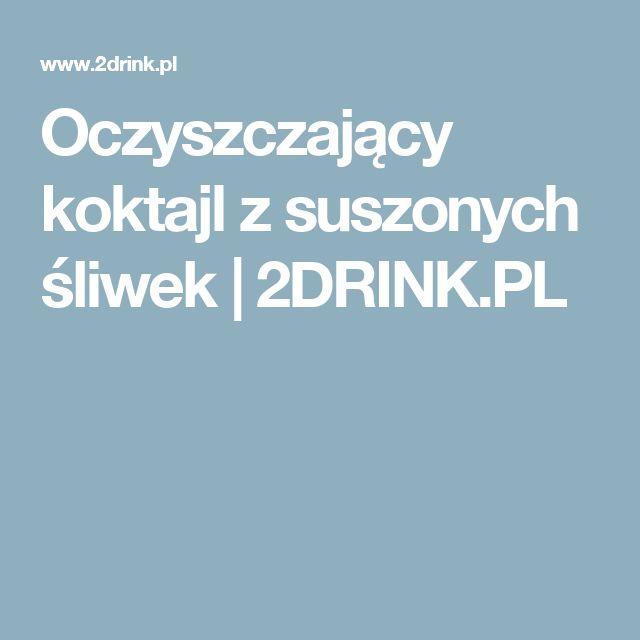 Oczyszczający koktajl z suszonych śliwek | 2DRINK.PL