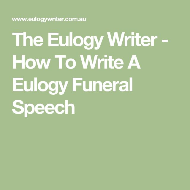 how to write a good eulogy speech Simply giving a kind and respectful speech will make a good eulogy however, a little research can help you write and deliver a wonderfully meaningful tribute that goes beyond a list of accomplishments and virtues.