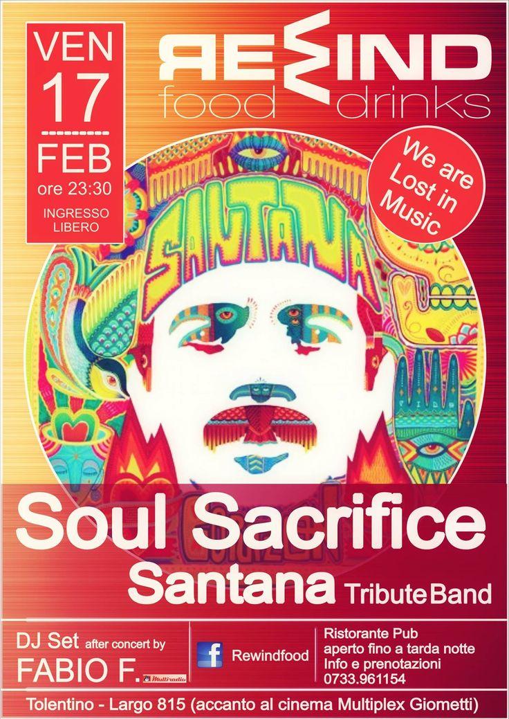 Venerdi 17 febbraio 2017 al Rewind Tolentino serata live con Soul Sacrifice Live #Santana Tribute Band ed a seguire Dj Set by Fabio F. Ingresso libero.Per info e prenotazioni cena 0733/961154