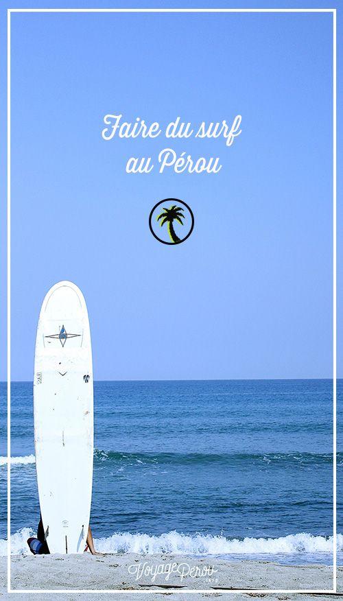 Faire du surf au Pérou: les meilleurs spots du nord au sud pour ne rien manquer des 2000km de côte Pacifique!