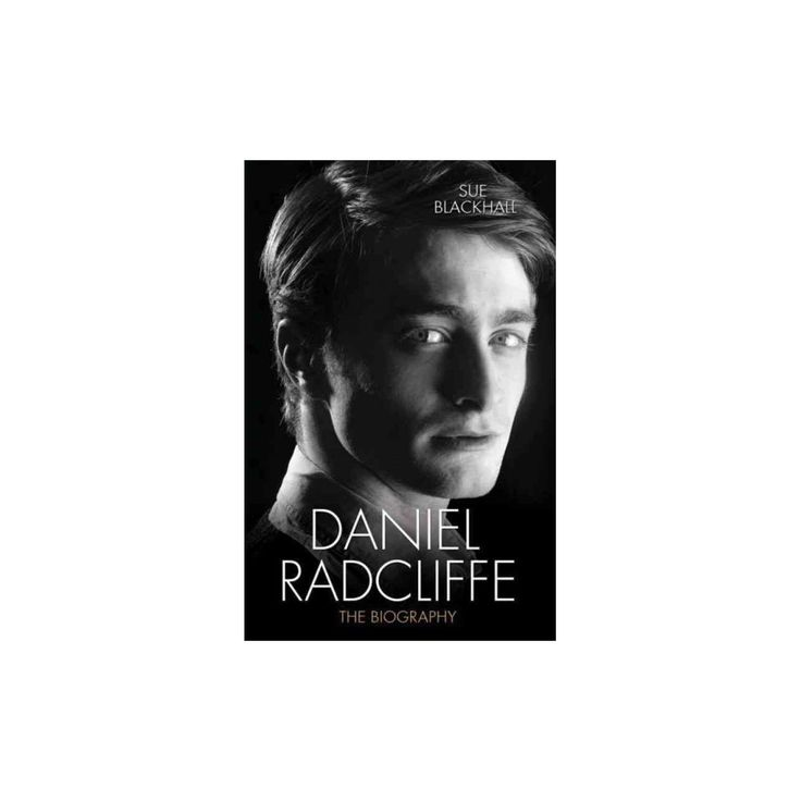 Daniel Radcliffe : The Biography (Hardcover) (Sue Blackhall)