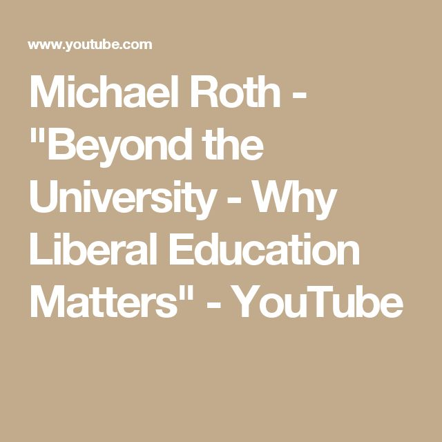 "Michael Roth - ""Beyond the University - Why Liberal Education Matters"" - YouTube"