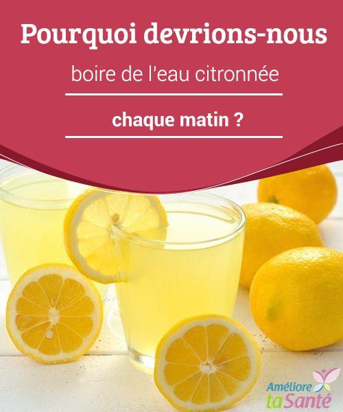 Pourquoi devrions-nous boire de l'eau citronnée chaque