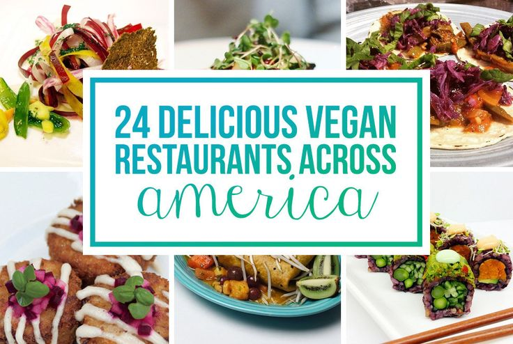 24 Vegan Restaurants That Belong On Your Culinary Bucket List