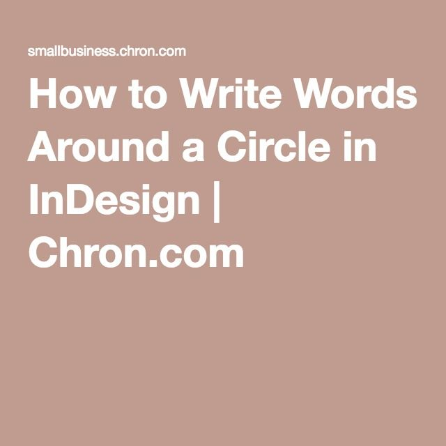 How to Write Words Around a Circle in InDesign | Chron.com