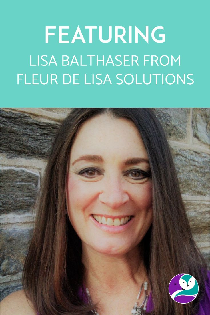 Today on the blog, I feature Lisa from Fleur de Lisa Solutions. I admire her because she started her business in a difficult economic climate, and she's worked hard to make her business a success.