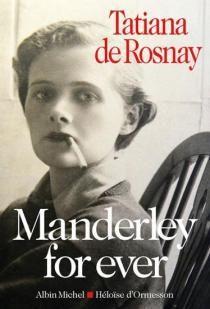 Manderley forever par Tatiana De Rosnay