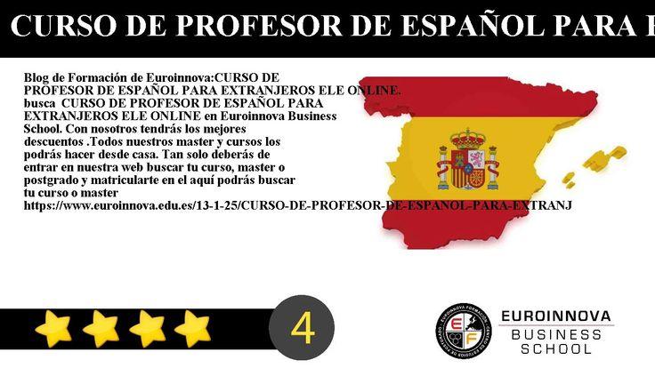 CURSO DE PROFESOR DE ESPAÑOL PARA EXTRANJEROS ELE ONLINE - Blog de Formación de Euroinnova:    CURSO DE PROFESOR DE ESPAÑOL PARA EXTRANJEROS ELE ONLINE. busca  CURSO DE PROFESOR DE ESPAÑOL PARA EXTRANJEROS ELE ONLINE en Euroinnova Business School. Con nosotros tendrás los mejores descuentos .Todos nuestros master y cursos los podrás hacer desde casa.     Tan solo deberás de entrar en nuestra web buscar tu curso master o postgrado y matricularte en el aquí podrás buscar tu curso o master…
