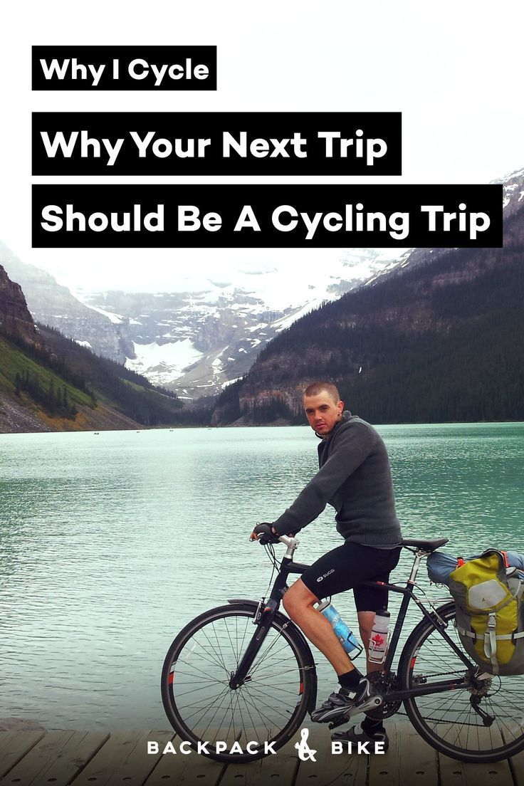 Why I Cycle Why Your Next Trip Should Be A Cycling Trip