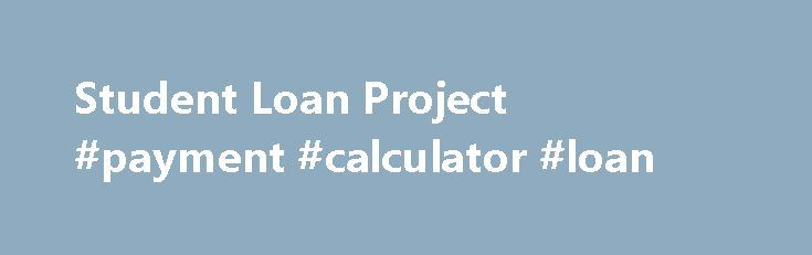 Student Loan Project #payment #calculator #loan http://loan-credit.remmont.com/student-loan-project-payment-calculator-loan/  #department of education loan consolidation # Stress About Student Loans Repayment? Get out of debt fast! Fill Out This Quick Form to Qualify for Help with Student Loans Privacy Policy If you apply for Student Loan Forgiveness, Business Hours Weekdays: 7 am – 4 pm Weekends: By Appointment You Deserve a Fresh Start! Call Now […]