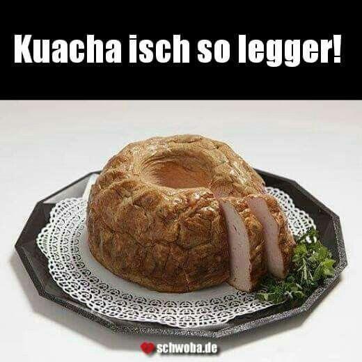 #kuchen #lecker #fleischkäse #leben #leberkäse #essen #schwäbisch #schwaben #schwoba #württemberg #sprüche #spruch
