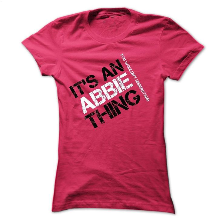 Abbie Thing, you would not understand T Shirts, Hoodies, Sweatshirts - #polo shirt #champion hoodies. ORDER NOW => https://www.sunfrog.com/Names/Abbie-Team-LifeTime-Member-3001-HotPink-19482818-Ladies.html?60505