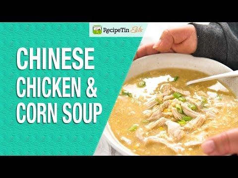 Chinese Corn Soup with Chicken | RecipeTin Eats