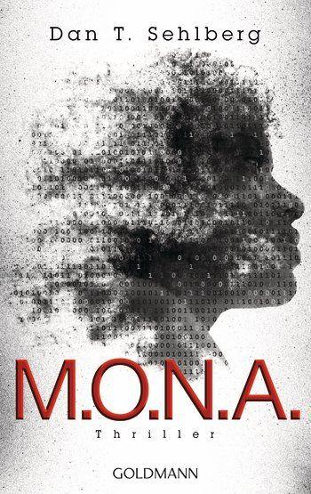 """Dan Sehlberg - M.O.N.A.: Nachdem Samirs Tochter durch eine israelische Bombe getötet wird, entwickelt er den Computervirus MONA, der das israelische Finanzsystem zerstören soll. Gleichzeitig testet Hanna """"Mind Surf"""", das es ermöglicht allein mit Gedankenkraft im Web zu browsen. Kurz darauf fällt sie in ein lebensbedrohliches Koma. Ihr Mann Eric ist überzeugt, dass Hanna von MONA infiziert wurde – und um sie zu retten muss er Samir finden. Doch dabei ist ihm nicht nur das FBI auf den Fersen…"""
