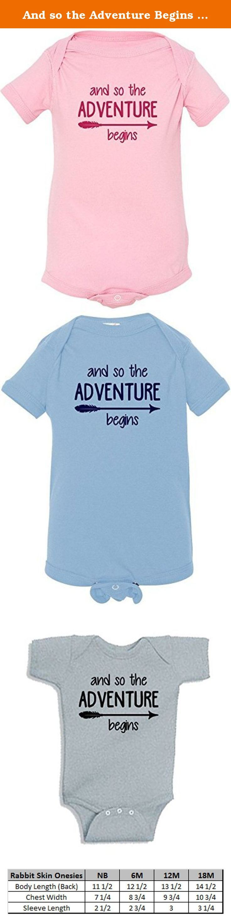 And so the Adventure Begins Onesie NB-18M Infant Romper Creeper. 100% Cotton. Soft and comfortable.