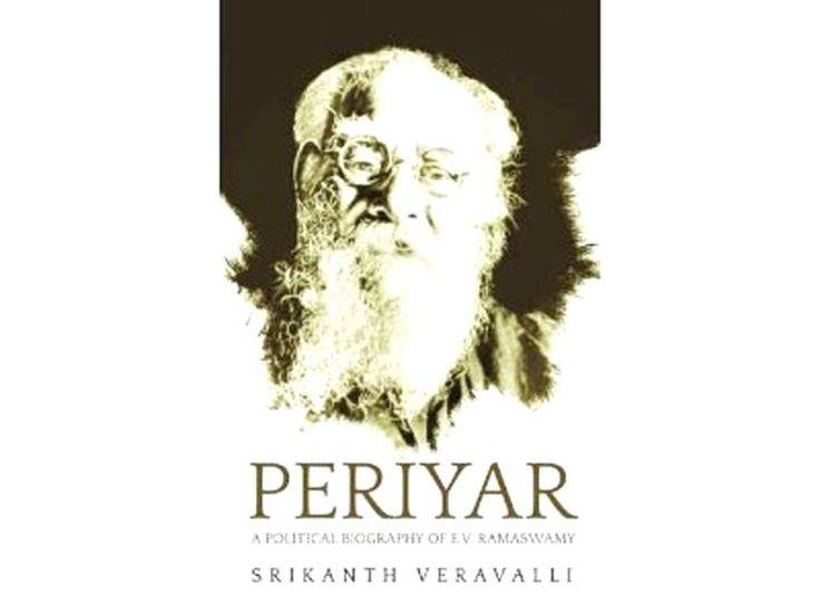 Periyar: A Political Biography of E.V. Ramasamy  Author: Bala Jeyaraman