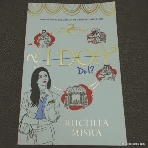 Book Review: I Do! Do I by Ruchita Misra | http://lifestyleproblog.me/book-review-i-do-do-i-by-ruchita-misra/