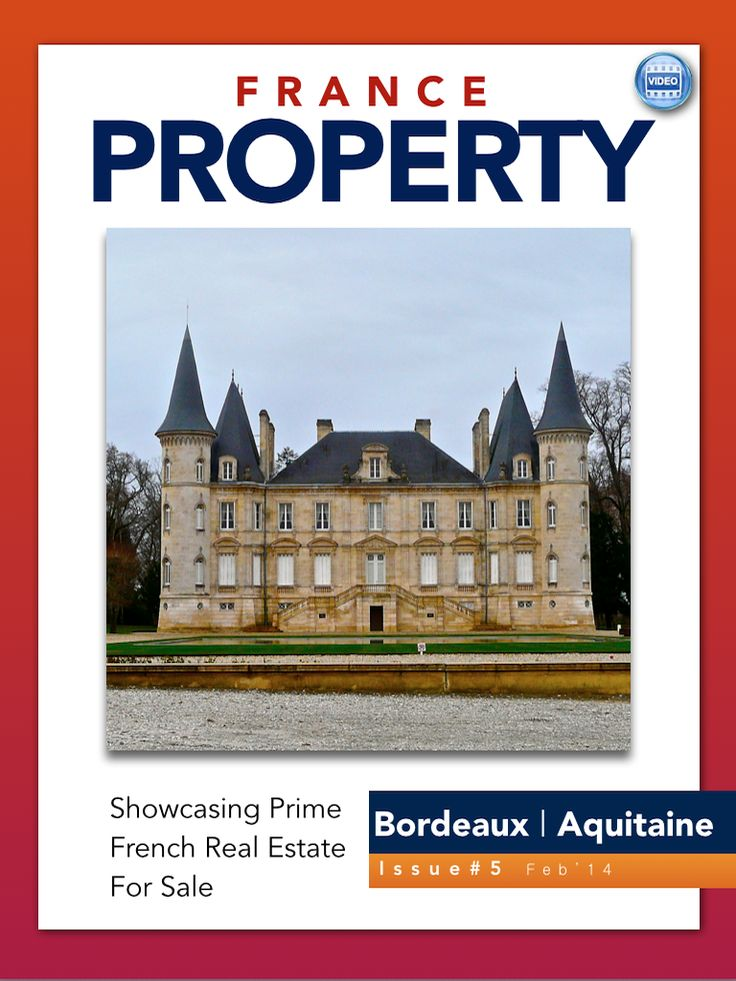 Issue 5 of France Property Magazine focuses on property and vineyards in south west France including Bordeaux.