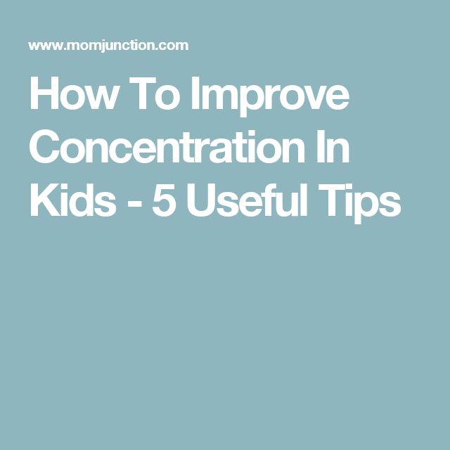How To Improve Concentration In Kids - 5 Useful Tips