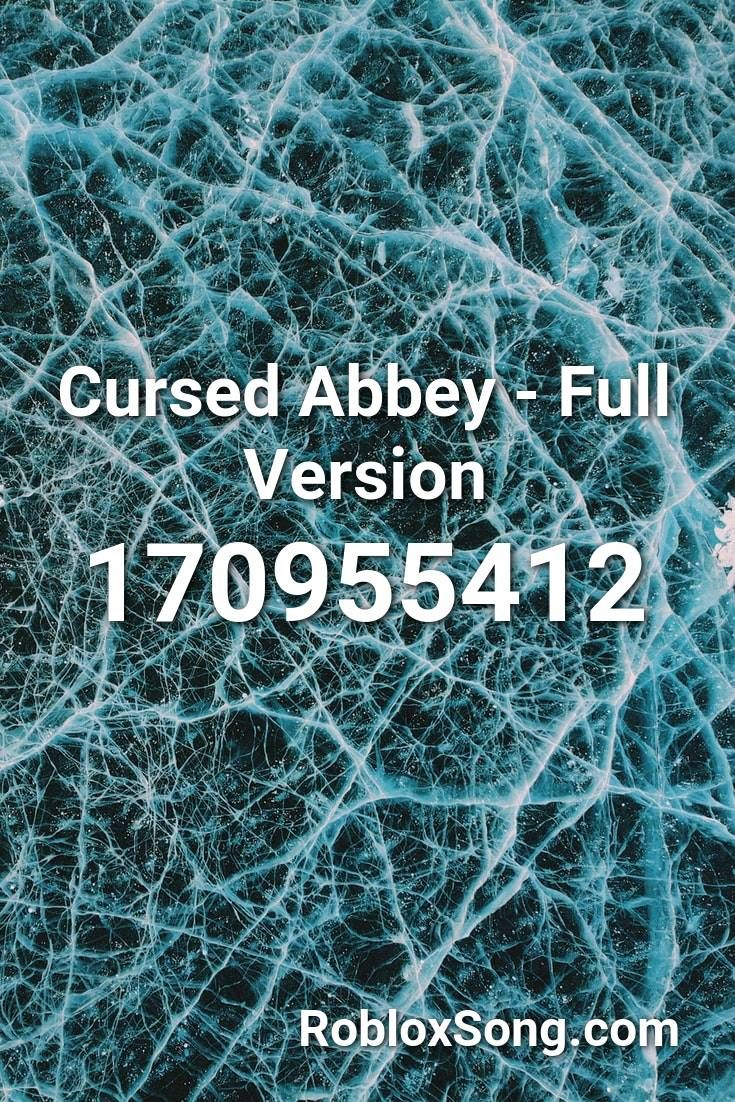 Cursed Abbey Full Version Roblox Id Roblox Music Codes In 2020