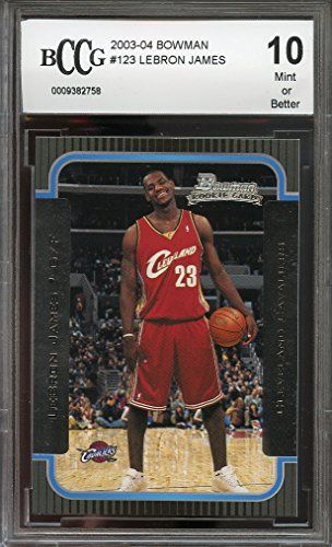 2003-04 bowman #123 LEBRON JAMES cleveland cavaliers rookie card BGS BCCG 10 Graded Card