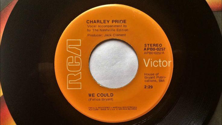 We Could , Charley Pride , 1974