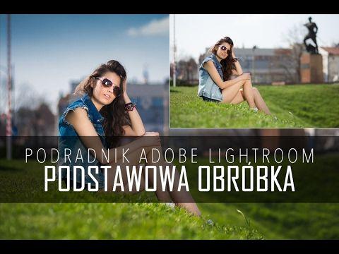 Podstawowa obróbka zdjęć w Adobe Lightroom | FotoBlysk