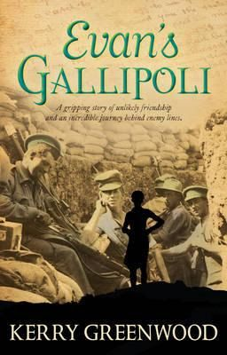 Children's war books: Evan's Gallipoli by Kerry Greenwood