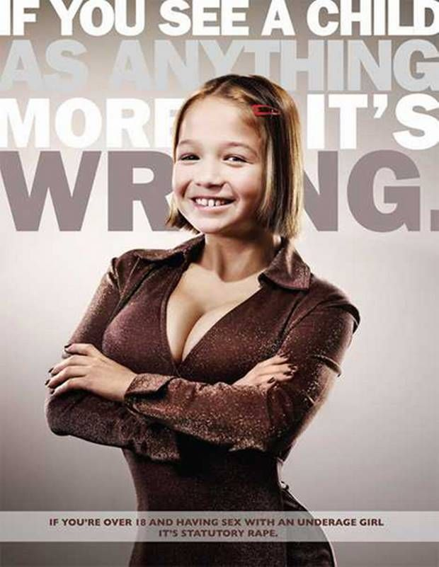 This poster of a grotesquely over-developed child is part of a campaign by ad agency Serve, commissioned by the Family Violence Partnership in Milwaukee, to raise awareness about statutory rape. The tagline reads 'If you see a child as anything more, it's wrong.'
