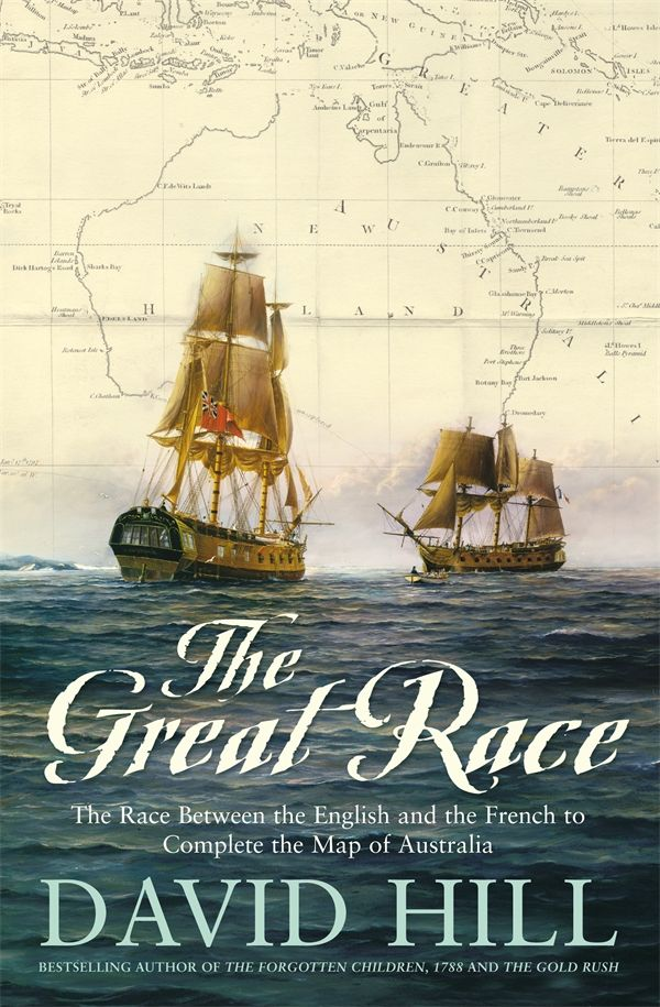 The thrilling race between Frenchman Nicolas Baudin and Englishman Matthew Flinders to chart the map of Australia. The Great Race by David Hill.