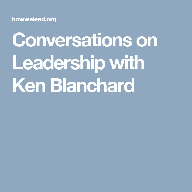 Ken Blanchard on Servant Leadership (How We Lead - What, Exactly, Is Servant Leadership)