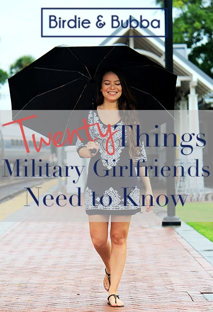 Twenty Things Military Girlfriends Need to Know ~ Birdie and Bubba