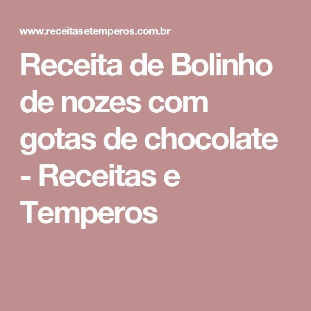 Receita de Bolinho de nozes com gotas de chocolate - Receitas e Temperos