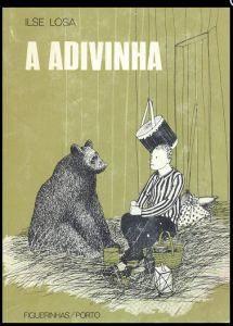 A Adivinha : peça em quatro quadros/Ilse Losa ; il. Jorge Pinheiro. -2ª edição refundida. -Porto:Figueirinhas,1979