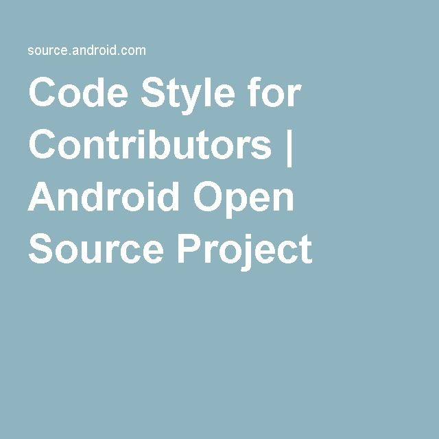 Code Style for Contributors | Android Open Source Project
