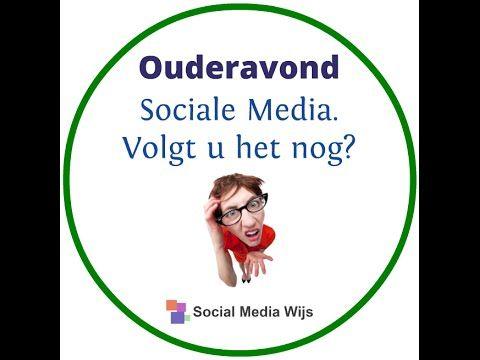 Ouderavond 'Sociale Media. Volgt u het nog?' Social Media Wijs