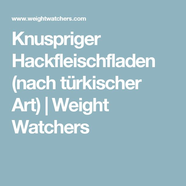 Knuspriger Hackfleischfladen (nach türkischer Art) | Weight Watchers