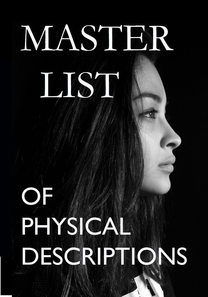 MASTER LIST OF PHYSICAL DESCRIPTIONS...how to describe faces, bodies, & even hair, for writers! #writingtips