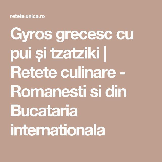 Gyros grecesc cu pui și tzatziki | Retete culinare - Romanesti si din Bucataria internationala