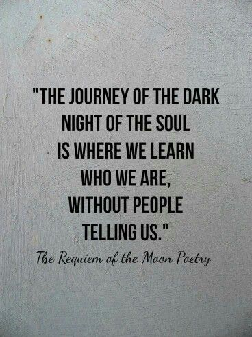 the journey of the dark night of the soul ...