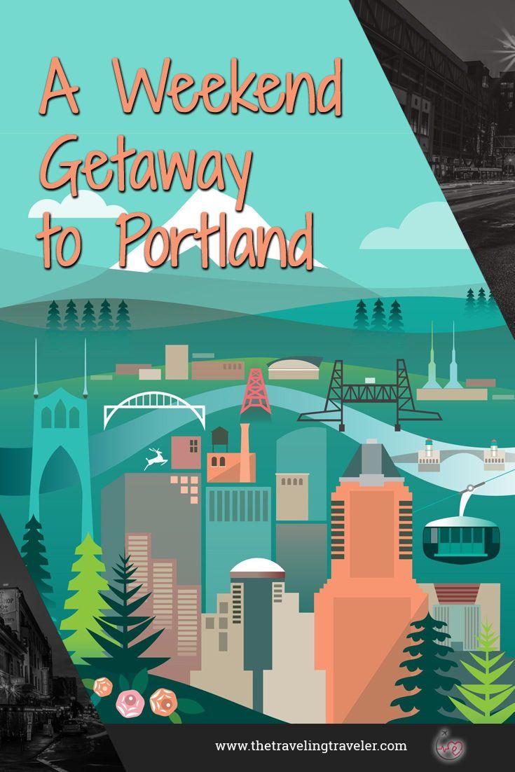 A Weekend Getaway To Portland Weekend Getaways Travel Nursing