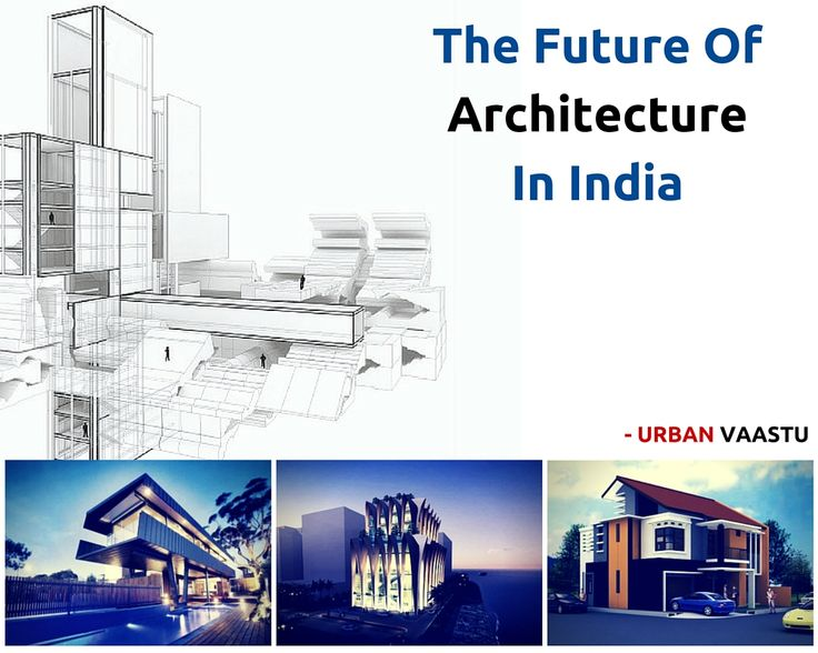 The Future Of #Architecture In India - By #Urban #Vaastu