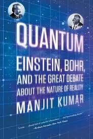 Quantum:+Einstein,+Bohr,+and+the+Great+Debate+about+the+Nature+of+Reality+by+Manjit+Kumar