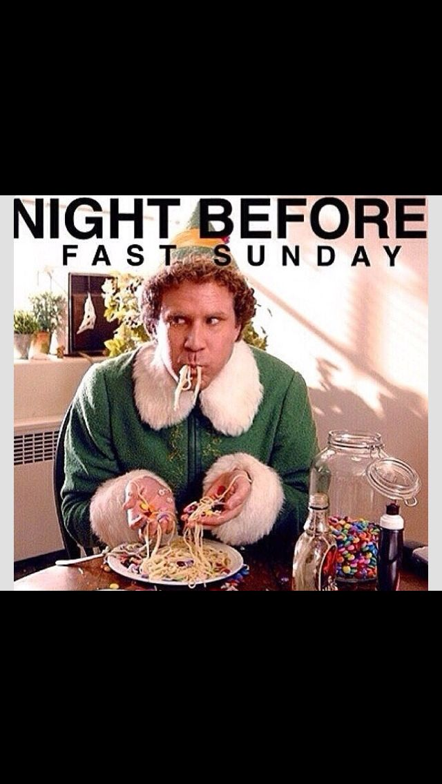 Night before fast Sunday. Or just me the day before I start my fast.