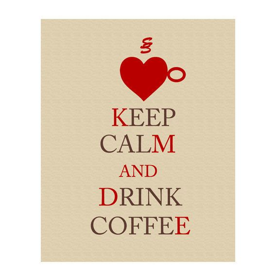 INSTANT DOWNLOAD Keep Calm and Drink Coffeeprintable by gonulk
