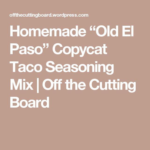"Homemade ""Old El Paso"" Copycat Taco Seasoning Mix | Off the Cutting Board"