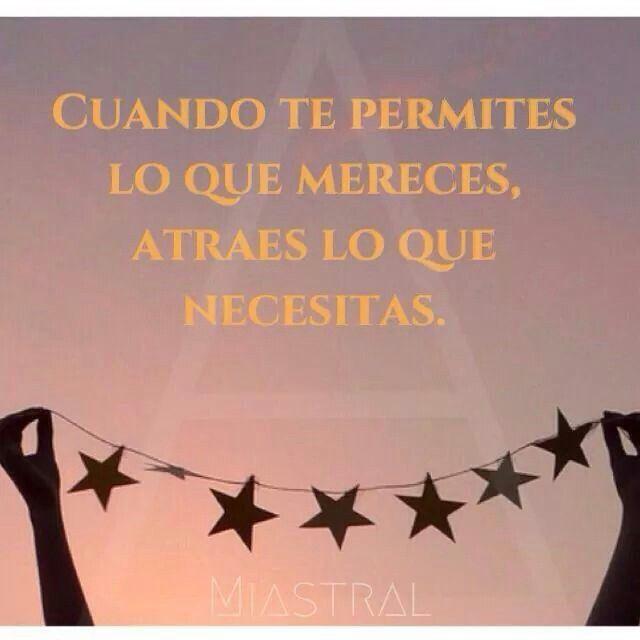Cuando te permites lo que mereces, atraes lo que necesitas #atraerlobueno #leydeatraccion